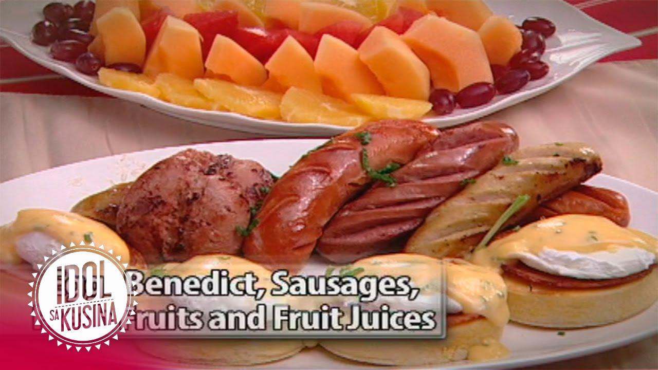 Idol sa Kusina recipe: Eggs Benedict, Sausages, Fresh Fruits, and Fruit Juices
