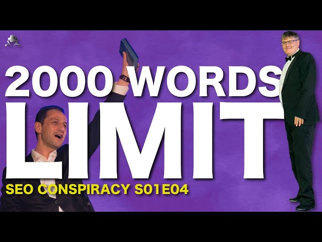 SEO FOR GOOGLE ON PAGE OPTIMIZATION : WHAT DOES THE 2000 WORDS LIMIT MEANS ?- SEO Conspiracy S01E04