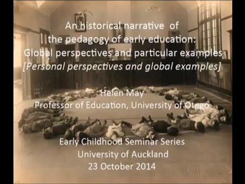 Prof Helen May (NZ): A Historical Narrative of the Pedagogy of Early Education