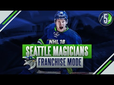 NHL 18: EXPANSION MODE - SEATTLE MAGICIANS SEASON 5