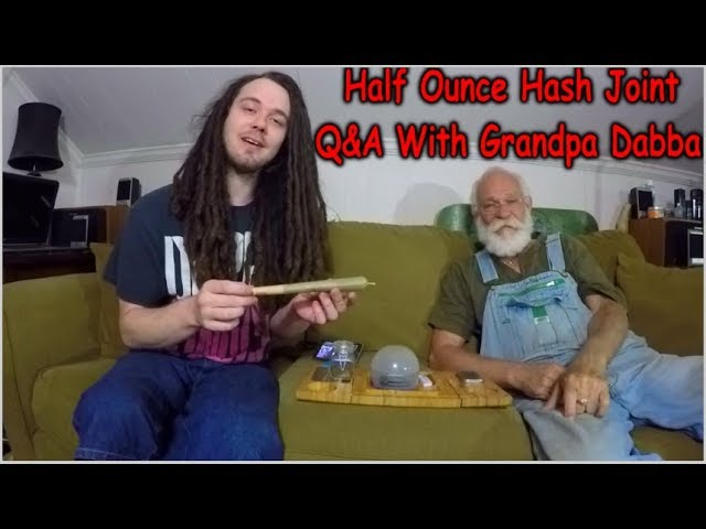 HALF OUNCE JOINT Q AN A WITH GRANDPA DABBA