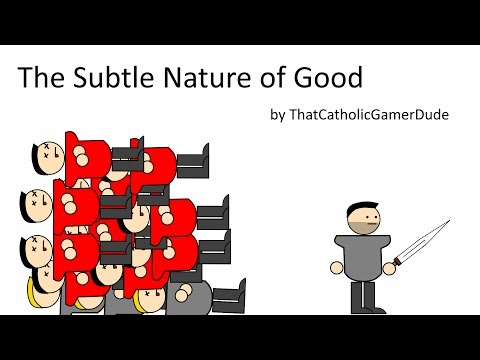 The Subtle Nature of Good