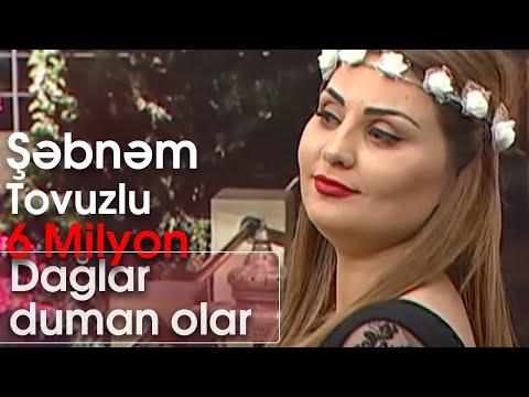 Şəbnəm Tovuzlu - Dağlar duman olar (Hər axşam)