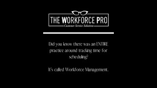 Time tracking and Workforce Management