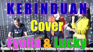 Kerinduan (Cover Version) by Fyolla & Lucky - Ridho Rhoma - Ade Omar