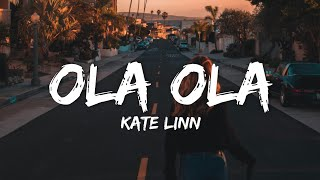 Kate Linn - Ola ola (lyrics)