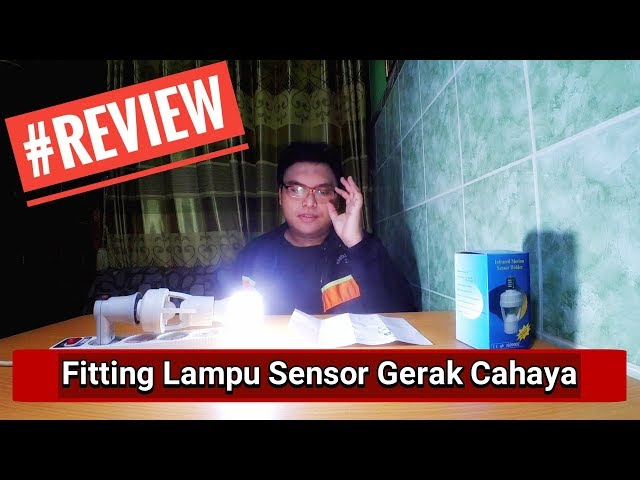 Gadget - Review Fitting Lampu Sensor Gerak Cahaya