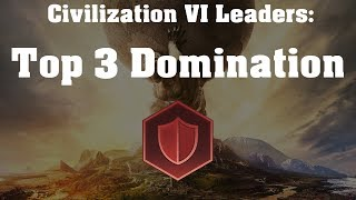 Top 3 Domination Civs In Civilization V  Rise And Fall
