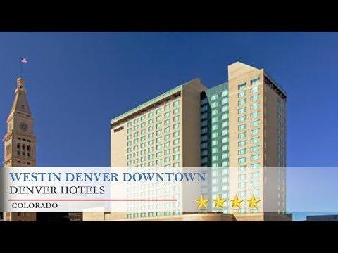 Westin Denver Downtown - Denver Hotels, Colorado