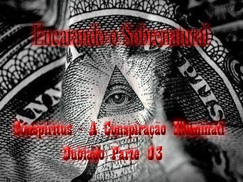 Conspiritus   A Conspiração Illuminati Dublado Parte 03