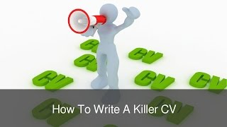 How To Write A Killer CV