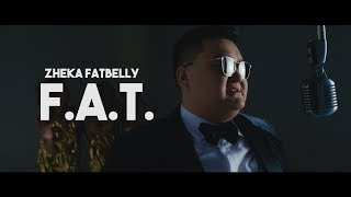Download Zheka Fatbelly - F. A. T. (Official Video) Mp3 and Videos