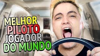 EU SOU O MELHOR PILOTO JOGADOR DO MUNDO!