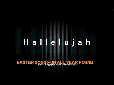 Hallelujah (Easter Song For All Year Round) Praise & Worship