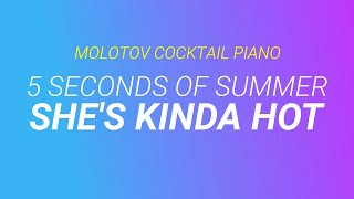 She's Kinda Hot - 5 Seconds of Summer [cover by Molotov Cocktail Piano]