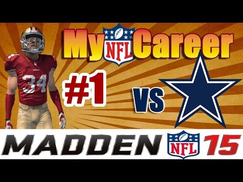 Madden NFL 15 Connected Franchise || Game 1 || 49ers vs Cowboys