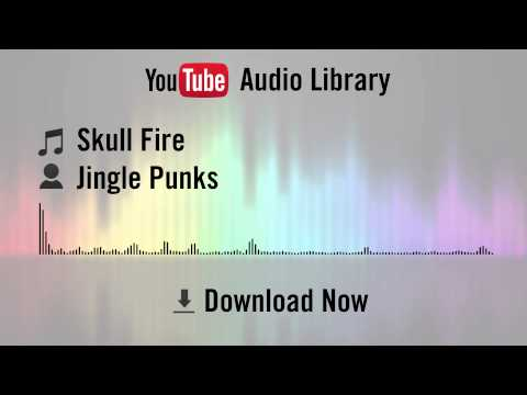 Skull Fire - Jingle Punks (YouTube Royalty-free Music Download)