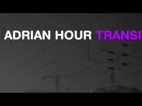Adrian Hour - Transit (Original Mix)