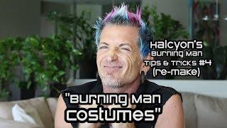 """Burning Man Tips & Tricks #4: """"Costumes"""" (RE-MAKE)"""
