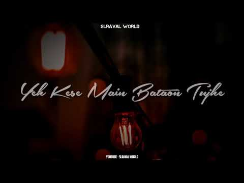 tarasti-hai-nigahen-whatsapp-status- -lyrics-whatsapp-status-hindi- -sad-whatsaapp-status