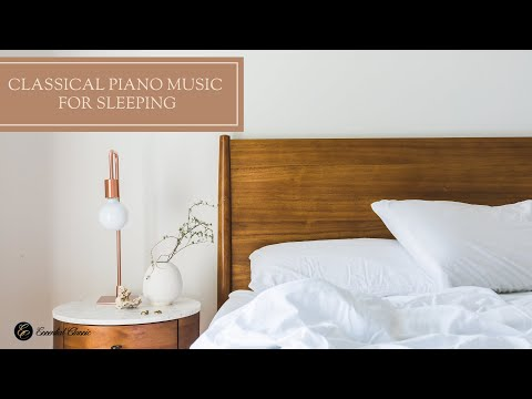 Classical Piano Music For Sleeping