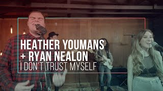 I Don't Trust Myself (With Loving You) John Mayer Cover by Heather Youmans + Ryan Nealon