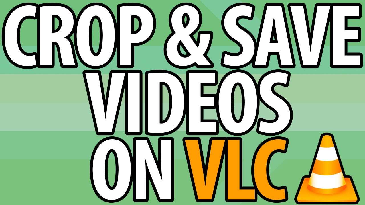How To Crop Save Videos In Vlc Media Player 2 2 1 Simple