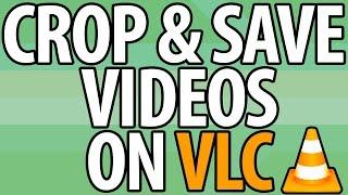 How to CROP & SĄVE Videos in VLC Media Player  2.2.1  Simple & Easy!