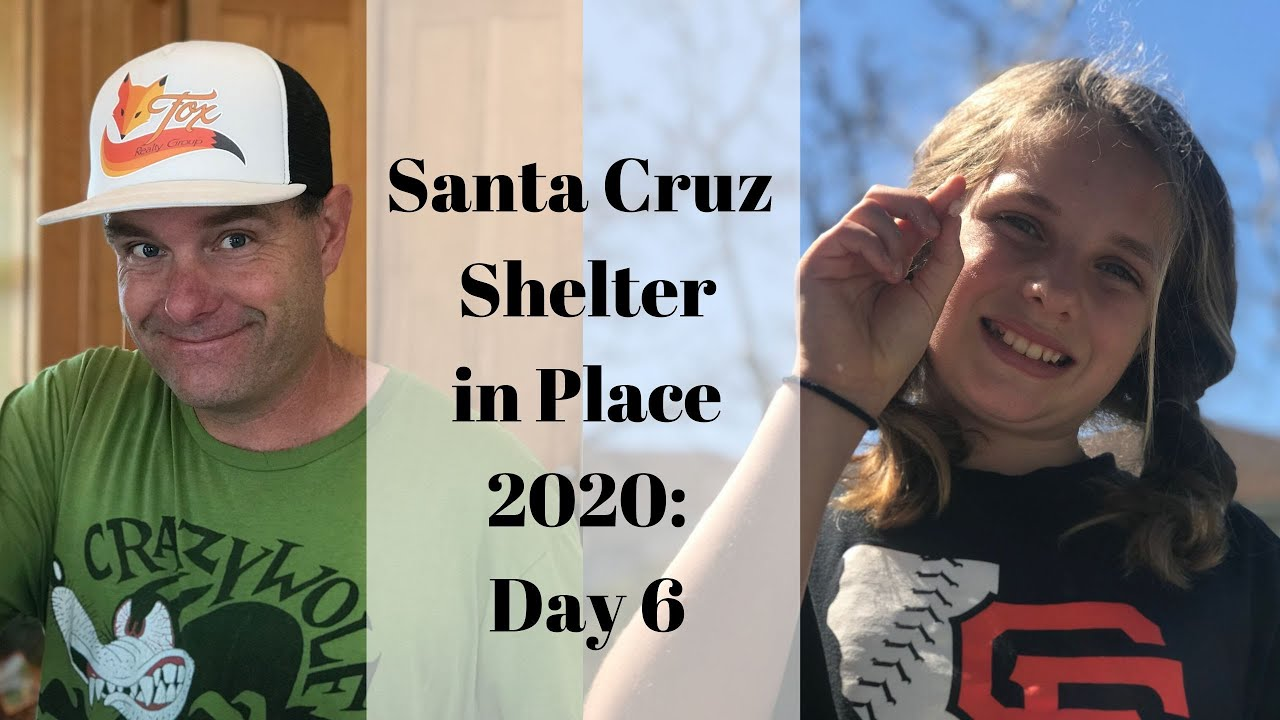 Santa Cruz Shelter in Place 2020: Day 6