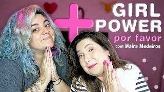 Baixar Mais Girl Power Por Favor com Maira Medeiros