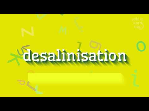 """How to say """"desalinisation""""! (High Quality Voices)"""