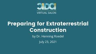 CIDCI Salon: Preparing for Extraterrestrial Construction