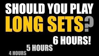 Should you play long DJ sets? (6 hour sets)