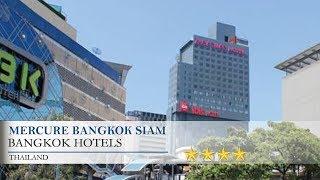 Mercure Bangkok Siam - BangkokHotels, Thailand