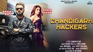 Chandigarh Hackers (Motion Poster) Remmy Raj feat Sonia Mann | Rel. On 18th Aug | White Hill Music