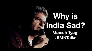 Why are you Unhappy?   Manish Tyagi   Stand Up Comedian   EMN Talks