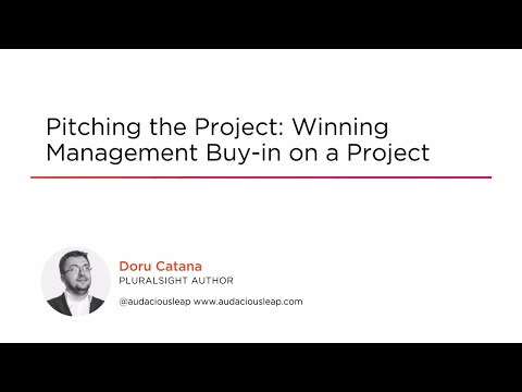 Course Preview: Pitching the Project: Winning Management Buy-in on a Project