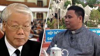 Linh mục Đặng Hữu Nam nói gì khiến Nguyễn Phú Trọng lồng lộn điên tức?