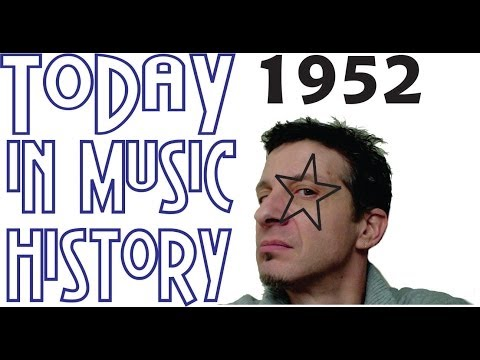 Today in Music History  1952