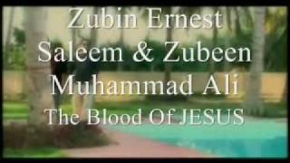 Zubin Ernest Saleem & Zubeen Muhammad Ali - The Blood Of JESUS
