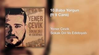 Yener Çevik - BabaYorgun | feat. 9Canlı ( Prod. Nasihat )