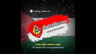 STORY WA IKSPI KERA SAKTI    #SAVE_PALESTINA