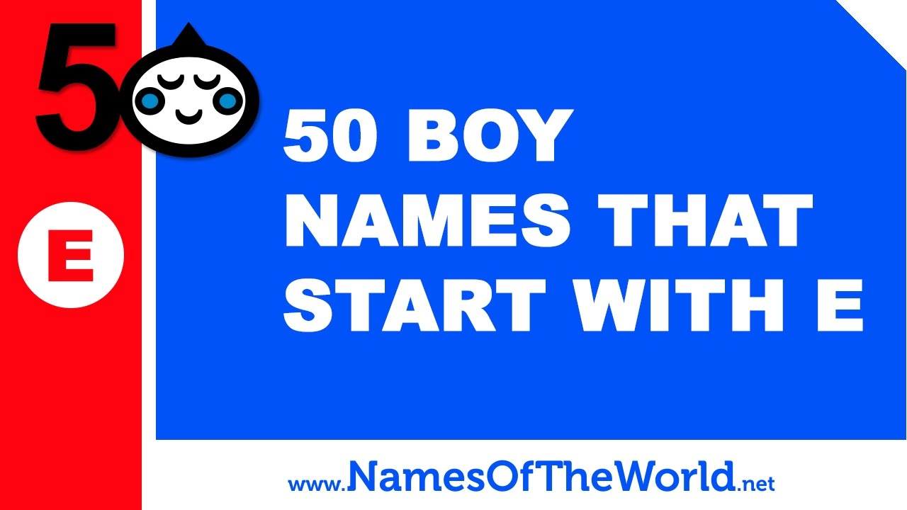 50 Boy Names That Start With E