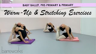 BABY BALLET, PRE-PRIMARY & PRIMARY - Warm-Up and Stretching Exercises