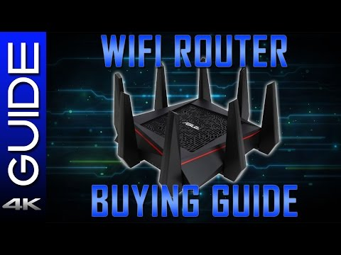 Wifi Router Buying Guide 2017 - Wireless Router Buyer's Guide for Better Wireless Access