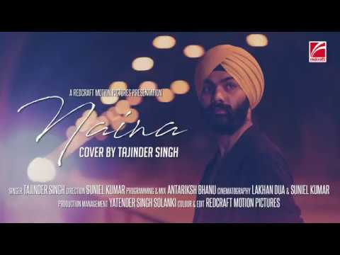 NAINA | COVER BY TAJINDER SINGH | REDCRAFT MOTION PICTURES