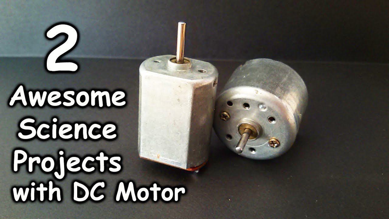 2 Awesome Science Fair Project Ideas With DC Motor, Science Fair Projects  For High School students