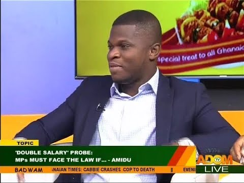 'Double Salary' Probe; MPs must face the law if…Badwam Mpensenpensenmu on Adom TV (20-4-18)