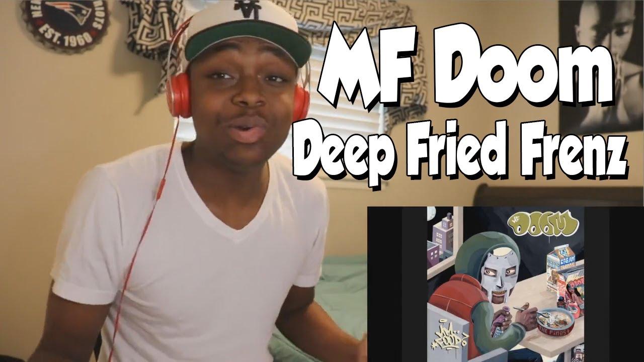 FIRST TIME HEARING- MF DOOM- Deep Fried Frenz