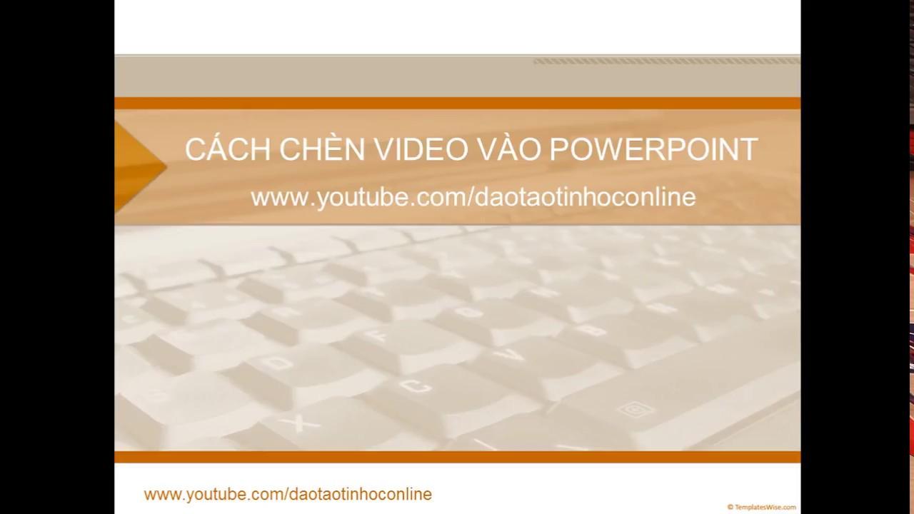 chèn video vào powerpoint 2010